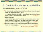 2 o minist rio de jesus na galil ia23