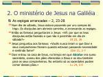 2 o minist rio de jesus na galil ia25