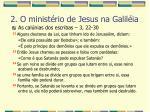 2 o minist rio de jesus na galil ia31