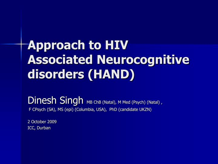 Approach to hiv associated neurocognitive disorders hand