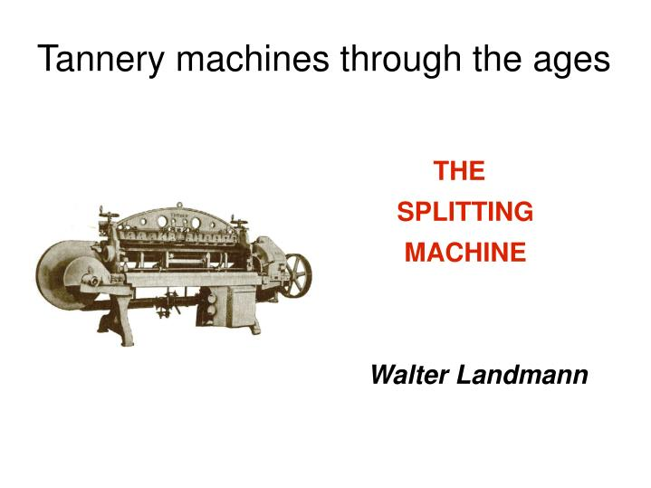 tannery machines through the ages n.