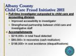 albany county child care fraud initiative 2011