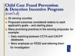 child care fraud prevention detection incentive program con t d