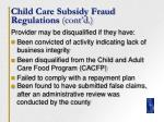 child care subsidy fraud regulations cont d21
