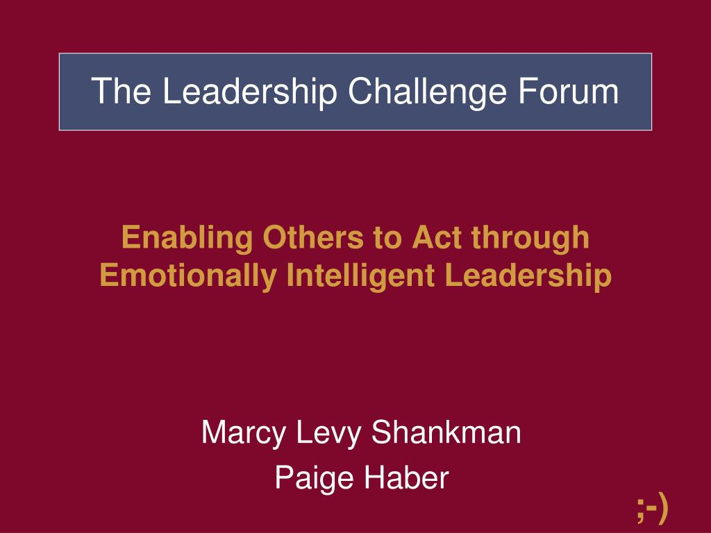 enabling others to act through emotionally intelligent leadership l.