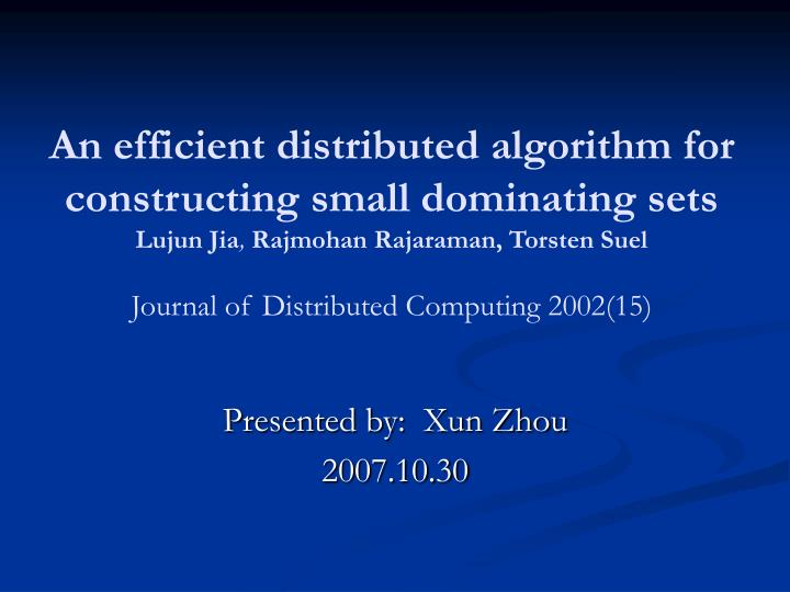An efficient distributed algorithm for constructing small dominating sets