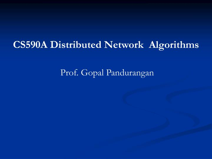 CS590A Distributed Network