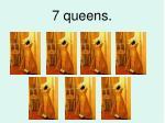 7 queens