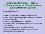 marcha das margaridas 2007 e o projeto alternativo de desenvolvimento rural sustent vel e solid rio