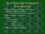 next generation techniques rule induction