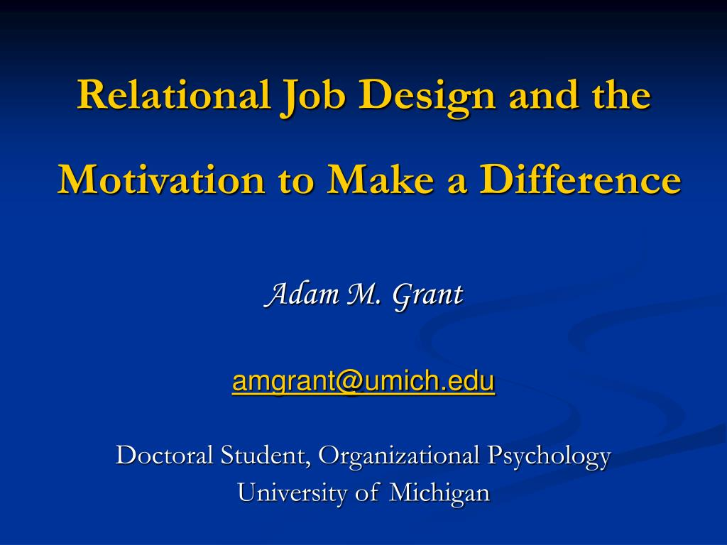 relational job design and the motivation to make a difference l.
