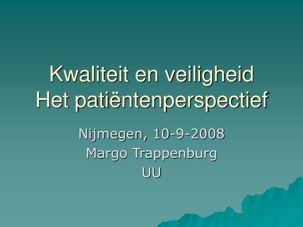 kwaliteit en veiligheid het pati ntenperspectief l.