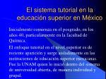 el sistema tutorial en la educaci n superior en m xico
