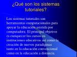 qu son los sistemas tutoriales