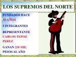 los supremos del norte