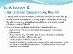 bank secrecy international cooperation rec 40