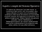 aspetti e compiti del sistema operativo6