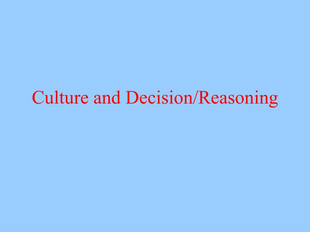 culture and decision reasoning l.