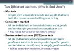 two different markets who is end user