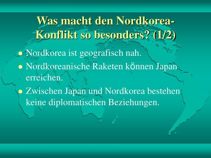 Was macht den nordkorea konflikt so besonders 1 2