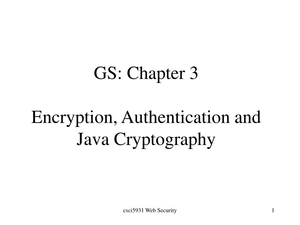 gs chapter 3 encryption authentication and java cryptography l.