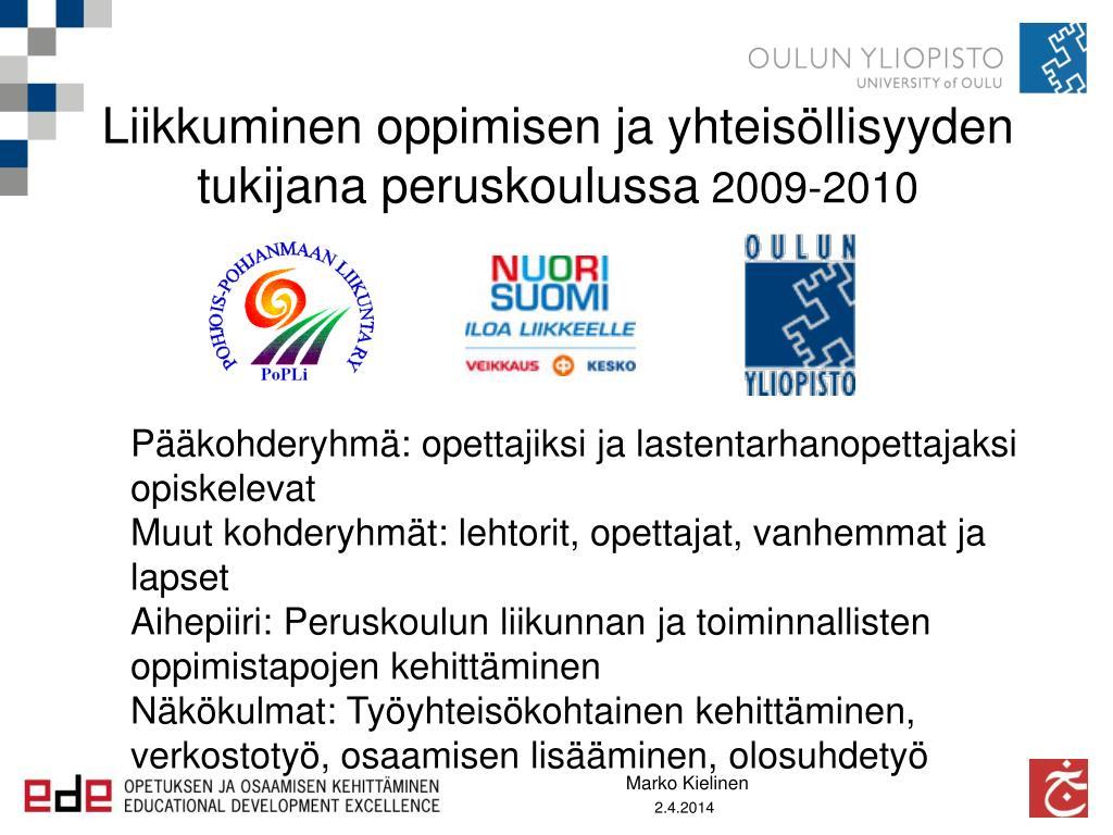 liikkuminen oppimisen ja yhteis llisyyden tukijana peruskoulussa 2009 2010 l.