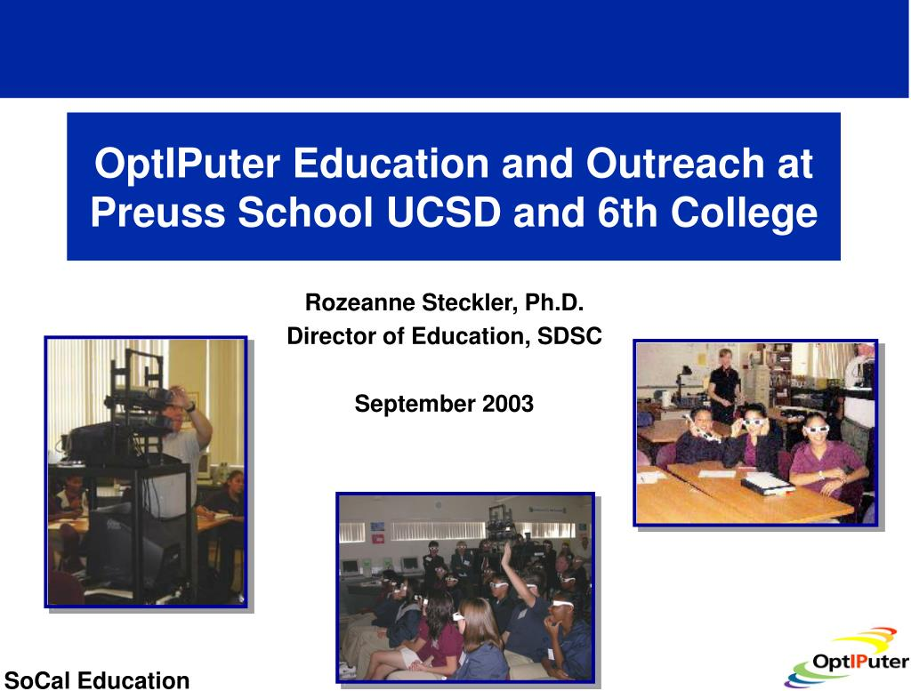 optiputer education and outreach at preuss school ucsd and 6th college l.
