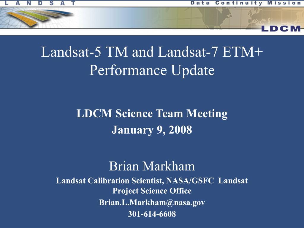 landsat 5 tm and landsat 7 etm performance update l.