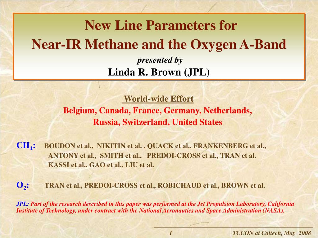 new line parameters for near ir methane and the oxygen a band presented by linda r brown jpl l.