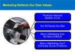 marketing reflects our own values