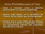 actos prohibidos para el tutor