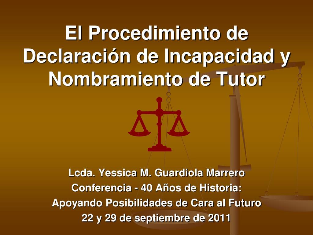 el procedimiento de declaraci n de incapacidad y nombramiento de tutor l.