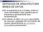 servicios de arquitectura bases de datos