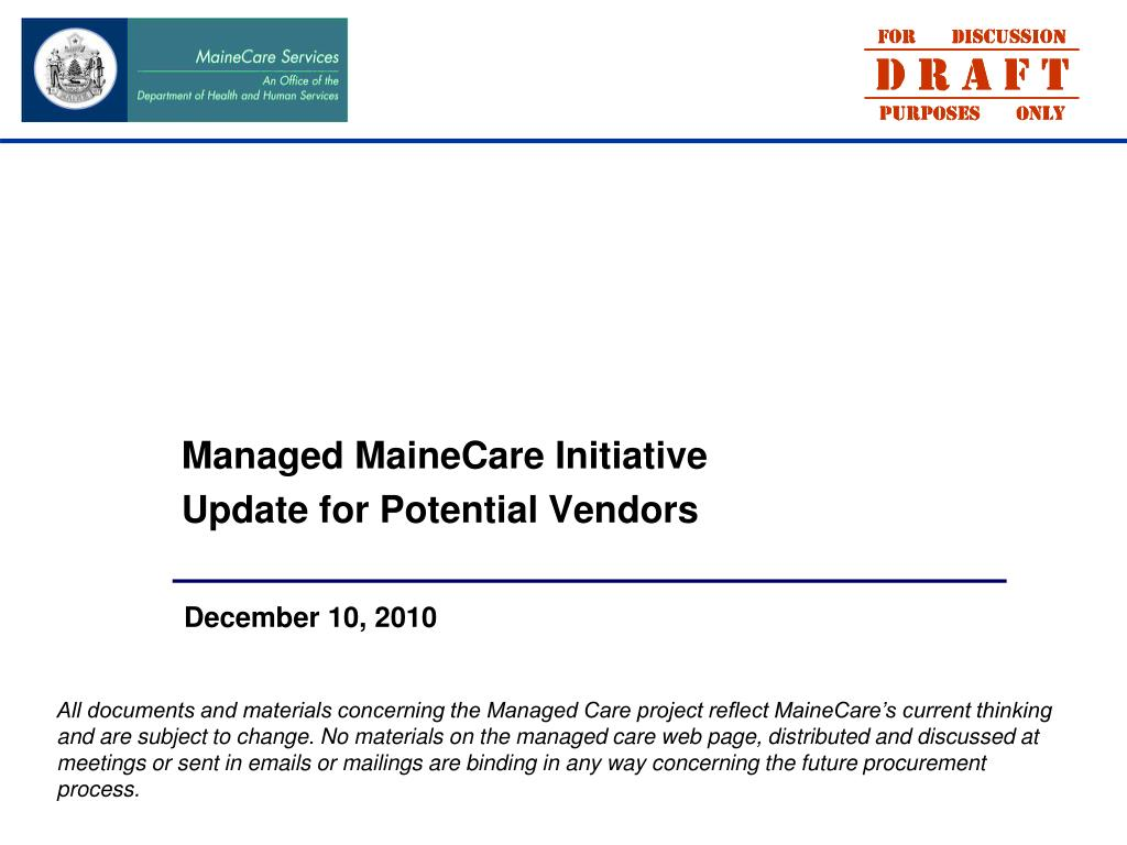 managed mainecare initiative update for potential vendors l.