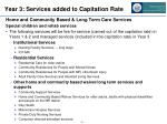 year 3 services added to capitation rate