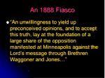 an 1888 fiasco