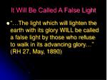 it will be called a false light