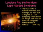 laodicea and the no more light needed syndrome