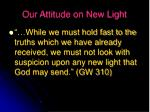 our attitude on new light