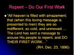 repent do our first work