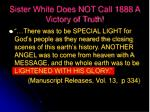 sister white does not call 1888 a victory of truth