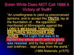 sister white does not call 1888 a victory of truth42