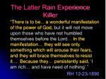 the latter rain experience killer