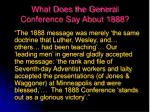 what does the general conference say about 1888