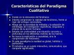 caracter sticas del paradigma cualitativo
