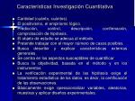 caracter sticas investigaci n cuantitativa