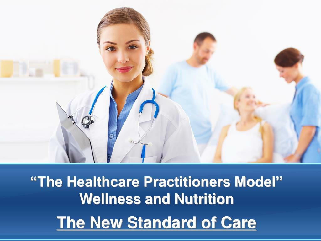 the healthcare practitioners model wellness and nutrition the new standard of care l.