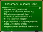 classroom presenter goals