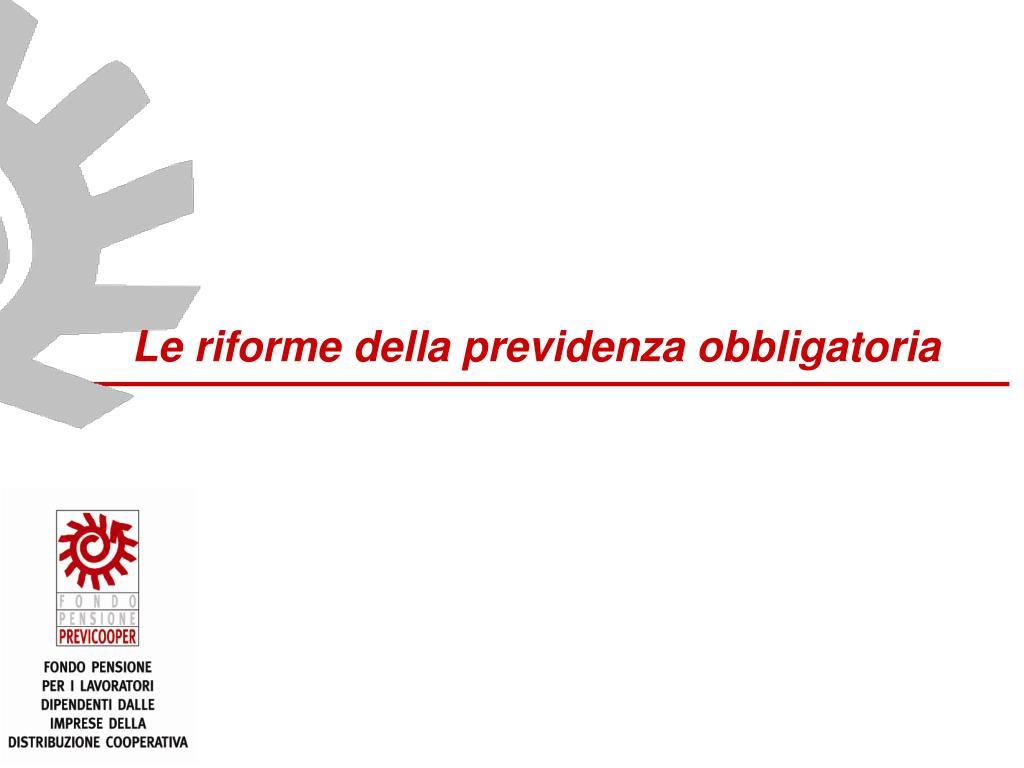 le riforme della previdenza obbligatoria l.