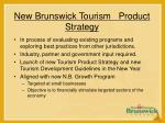 new brunswick tourism product strategy29